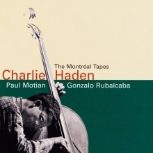 Charlie Haden with Gonzalo Rubalcaba - The Montreal Tapes [Jazz Masterpiece Vol.5]