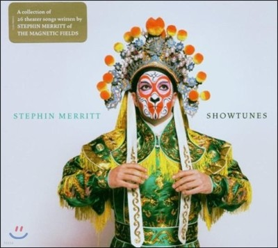 Stephin Merritt (스테핀 메릿) - Showtunes: A Collection of 26 Theater Song Written by Stephin Merritt of The Magnetic Fields