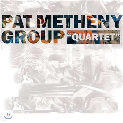 Pat Metheny Group (팻 메스니 그룹) - Quartet (쿼텟) [Remastered]