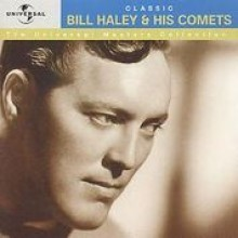Bill Haley & His Comets - Classic - Universal Masters Collection [Remastered]