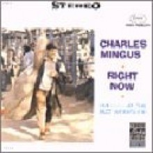 Charles Mingus - Right Now: Live At The Jazz Workshop [OJC]