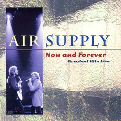 Air Supply - Now & Forever: Greatest Hits Live
