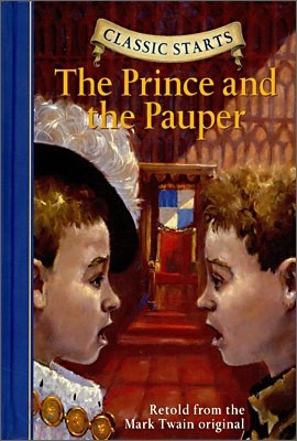 Classic Starts : The Prince And the Pauper