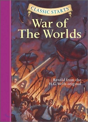 Classic Starts : The War of the Worlds
