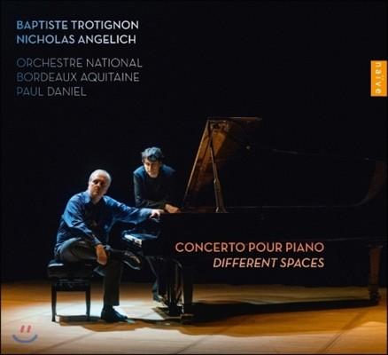 Nicholas Angelich 밥티스트 트로티뇽: 피아노 협주곡, 피아노 소품집 (Baptiste Trotignon: Piano Concerto, Different Spaces)