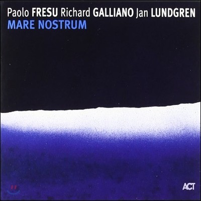 Paolo Fresu / Richard Galliano / Jan Lundgren - Mare Nostrum
