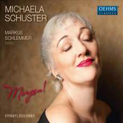 브람스, 슈만, 레거, R. 슈트라우스: 가곡집 (Brahms, Schumann, Reger & R. Strauss: Lieder 'Morgen!') - Michaela Schuster