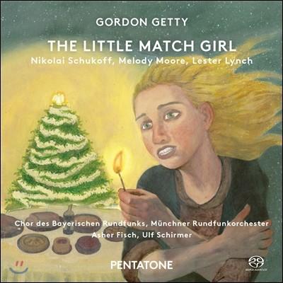 Nikolai Schukoff / Ulf Schirmer 고든 게티: 성냥팔이 소녀 외 (Gordon Getty: The Little Match Girl)
