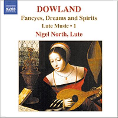 다울랜드 : 류트 작품 1집 (Dowland : Lute Music, Vol.1 - Fancyes, Dreams And Spirits) - Nigel North