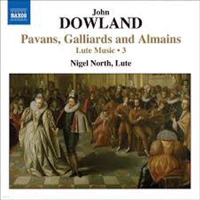 다울랜드: 류트 작품 3집 - 파반, 갈리아드, 올마인 (Dowland: Lute Music, Vol. 3 - Pavans, Galliards and Almains) - Nigel North