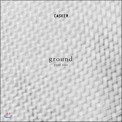 캐스커 (Casker) 7집 - ground part 1