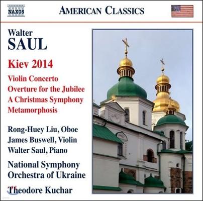 Theodore Kuchar 월터 솔: 바이올린 협주곡, 크리스마스 교향곡 (Walter Saul: Kiev 2014, Violin Concerto)
