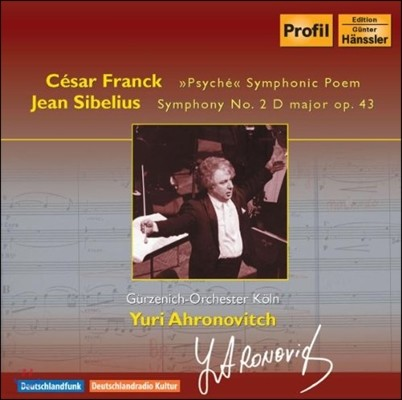 Yuri Ahronovitch 프랑크: 교향시 '프시케' / 시벨리우스: 교향곡 2번 (Franck: Symphonic Poem 'Psyche' / Sibelius: Symphony Op.43)