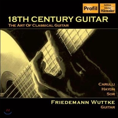 Friedemann Wuttke 18세기 고전 기타의 예술 (18Th Century Guitar - The Art Of Classical Guitar)
