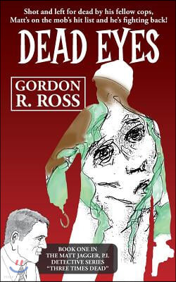 Dead Eyes: Book One in the Matt Jagger, P.I. Triliogy, Three Times Dead
