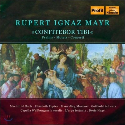 Doris Hegel 마이어 : 남독일 바로크 교회음악의 걸작 (Rupert Ignaz Mayr: Confitebor Tibi - Psalms, Motets, Concerti)