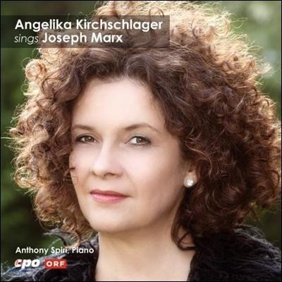 Angelika Kirchschlager 키르흐슐라거가 노래하는 마르크스 (Joseph Marx: Songs)