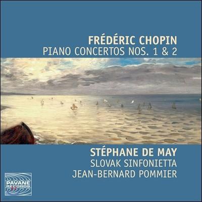 Stephane De May 쇼팽: 피아노 협주곡 (Chopin: Piano Concertos Nos. 1 & 2)