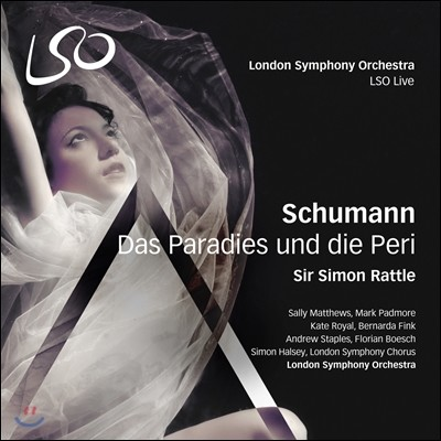 Simon Rattle / Sally Matthews 슈만: 세속 오라토리오 `낙원과 페리` (Schumann: Das Paradies und die Peri, Op. 50)