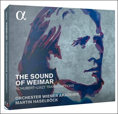 Martin Haselbock 사운드 오브 바이마르 - 슈베르트 / 리스트: 관현악 편곡집 (The Sound of Weimar - Schubert / Liszt: Transcriptions)