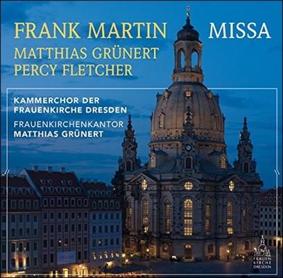 Matthias Grunert 마르탱: 미사 / 그뤼너: 아뉴스 데이 / 플레처: 입당축전곡 (Frank Martin: Missa / Grunert: Agnus Dei)