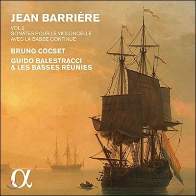 Bruno Cocset 장 바리에르: 첼로와 바소 콘티누오를 위한 소나타 2집 (Jean Barriere: Sonatas for Cello & Bass Continuo Vol. 2)