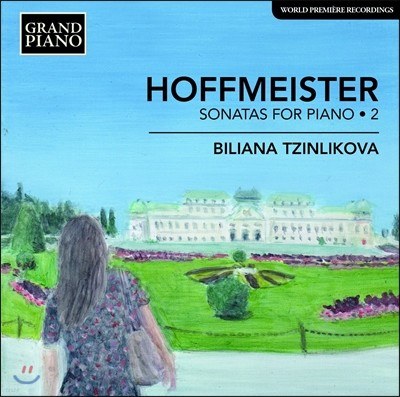 Biliana Tzinlikova 호프마이스터: 피아노 소나타 2집 (Franz Anton Hoffmeister: Sonatas for Piano 2)