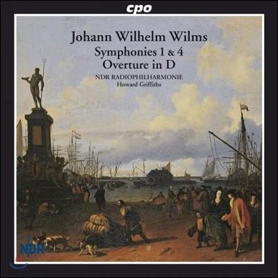 Howard Griffiths 요한 빌헬름 빌름스: 교향곡 1번, 4번, 서곡 D장조 (Johann W. Wilms: Symphonies, Overture in D)