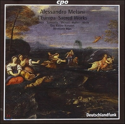Hermann Max 알레산드로 멜라니: 유로파, 종교 작품집 (Alessadro Melani: L'Europa, Sacred Works)