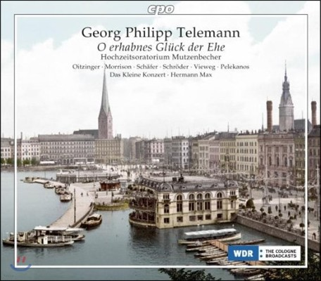 Hermann Max 텔레만: 오라토리오, 세레나타 '오 숭고한 결혼의 기쁨' (Telemann: O Erhabnes Gluck Der Ehe)