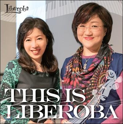 Liberoba (리베로바) - This Is Liberoba 피아노와 첼로로 연주하는 탱고 음악
