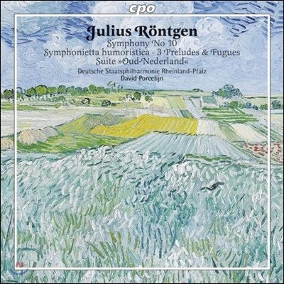 David Porcelijn 율리우스 뢴트겐: 교향곡 10번, 전주곡과 푸가 (Julius Rontgen: Symphony No.10, 3 Preludes and Fugues)