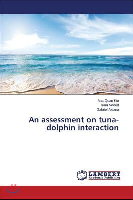 An Assessment on Tuna-Dolphin Interaction