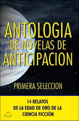 Antologia de Novelas de Anticipacion I: Primera Seleccion