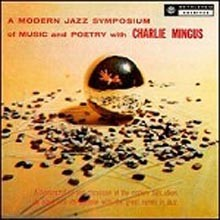 Charles Mingus - A Modern Jazz Symposium Of Music And Poetry