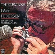 Toots Thielemans, Joe Pass And Niels-Henning Orsted Pedersen - Live In the Netherlands [OJC]