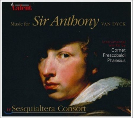 Sesquialtera Consort 반 다이크 시대의 음악 - 앤서니 경을 위한 음악 (Music For Sir Anthony Van Dyck)