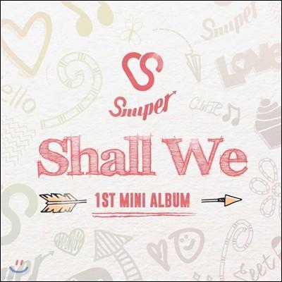 스누퍼 (Snuper) - 미니앨범 1집 : Shall We