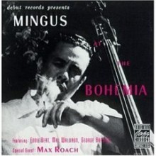 Charles Mingus - Mingus at the Bohemia [OJC]
