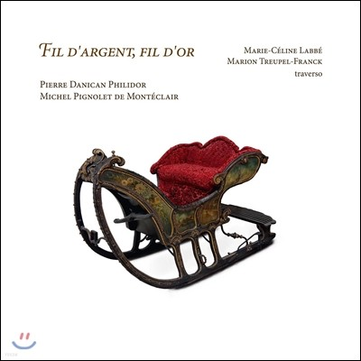 Marie-Celine Labbe 필리도르: 두 대의 플루트를 위한 모음곡 / 몽테클레어: 브뤼네트 (Philidor / Monteclair: Six Suites for Two Traversos)
