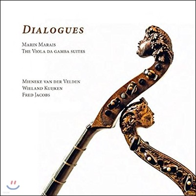 Mieneke van der Velden 마랭 마레: 두 대의 비올을 위한 모음곡 (Marin Marais: Dialogues - Suites for Two Viols & Basso Continuo)
