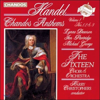 The Sixteen 헨델: 샨도스 앤섬 1, 2, 3번 (Handel: Chandos Anthems Vol.1 Nos.1, 2 & 3)