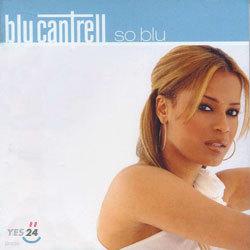 Blu Cantrell - So Blu
