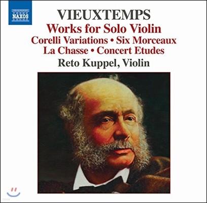 Reto Kuppel 앙리 비외탕: 무반주 바이올린 작품집 (Henri Vieuxtemps: Works for Solo Violin)