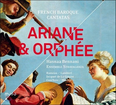 Hasnaa Bennani 아리안느와 오르페 - 프랑스 바로크 칸타타집 (Ariane & Orphee - French Baroque Cantatas)