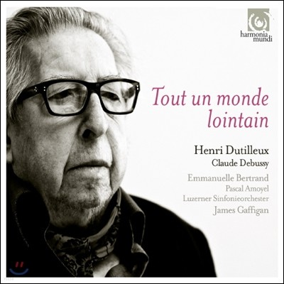 Emmanuelle Bertrand 앙리 뒤티유: 첼로 협주곡 '아득히 먼 나라로' / 드뷔시: 첼로 소나타 (Henri Dutilleux: Cello Concerto 'Tout Un Monde Lointain) 제임스 개피건, 루체른 심포니