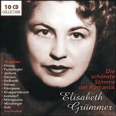 Elisabeth Grummer 엘리자베스 그뤼머 - 로맨티시즘의 가장 아름다운 목소리 (Die Schonste Stimme Der Romantik 10CD)