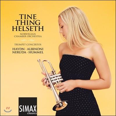 Tine Thing Helseth 하이든 / 알비노니 / 훔멜 / 네루다: 트럼펫 협주곡 (Haydn / Albinoni / Neruda / Hummel: Trumpet Concertos) 티네 팅 헬세트