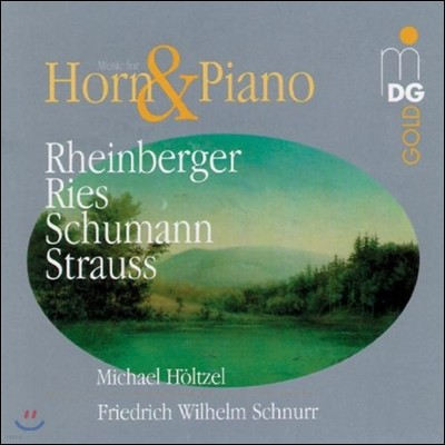 Michael Holtzel 라인베르거 / 리즈 / 슈만 / 슈트라우스: 호른과 피아노 작품 (Rheinberger / Ries / Schumann / Strauss: Horn & Piano)