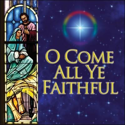 오케스트라와 합창단을 위한 크리스마스 클래식 편곡 모음집 - O Come All Ye Faithful